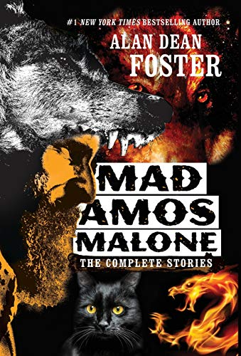 Mad Amos Malone: The Complete Stories (Hardback) - Alan Dean Foster