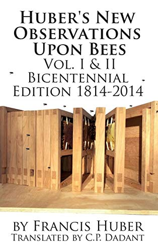 9781614760566: Huber's New Observations Upon Bees The Complete Volumes I & II