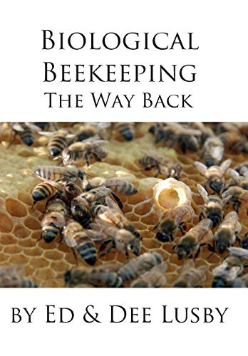 Biological Beekeeping: The Way Back: Dee Lusby