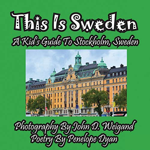 9781614770039: This Is Sweden: A Kid's Guide To Stockholm, Sweden