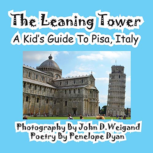 9781614770107: The Leaning Tower, A Kid's Guide To Pisa, Italy
