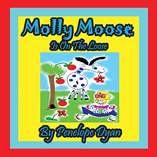 9781614770251: Molly Moose Is on the Loose