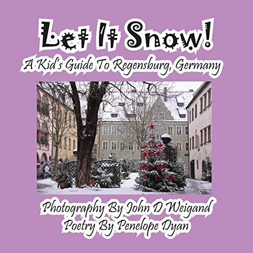9781614770763: Let It Snow! a Kid's Guide to Regensburg, Germany