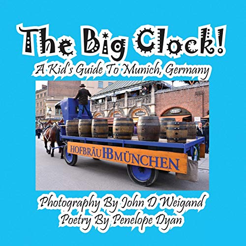 9781614770800: The Big Clock! a Kid's Guide to Munich, Germany