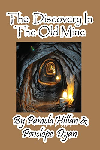 The Discovery In The Old Mine: Penelope Dyan