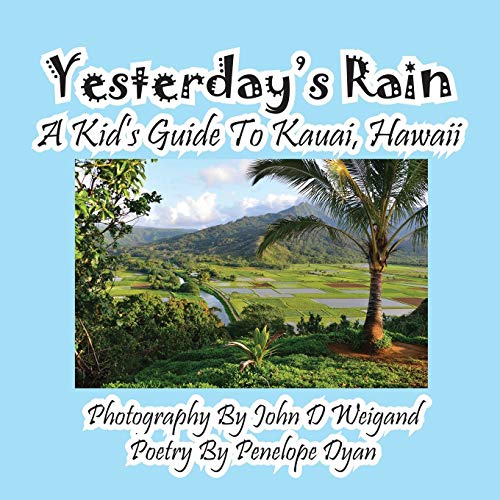 9781614771005: Yesterday's Rain --- A Kid's Guide to Kauai, Hawaii