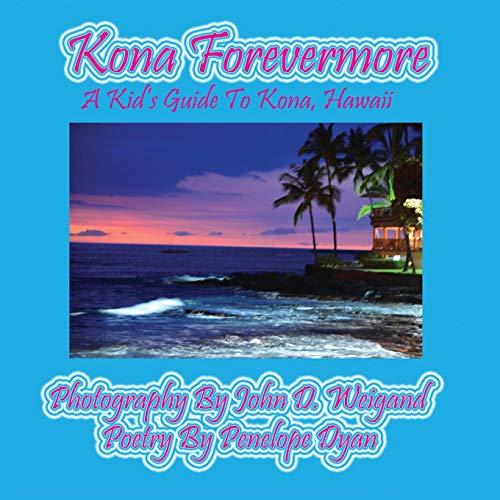 9781614771166: Kona Forevermore--A Kid's Guide to Kona Hawaii