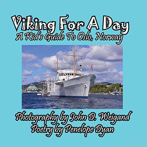 9781614772019: Viking For A Day, A Kid's Guide to Oslo, Norway