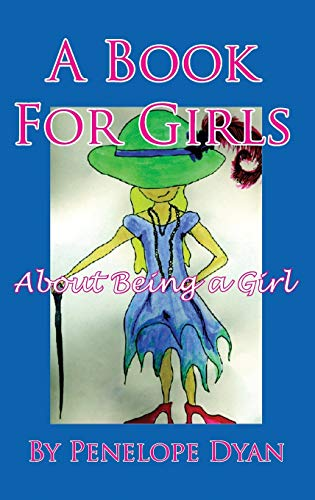 9781614772385: A Book for Girls about Being a Girl