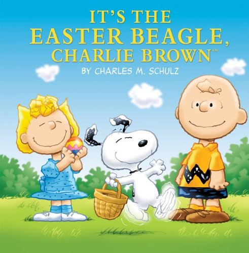 It's the Easter Beagle, Charlie Brown (Peanuts Picture Books) (9781614790310) by Charles M. Schulz