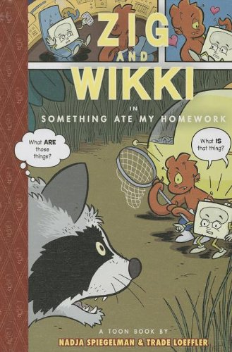 Zig and Wikki in Something Ate My Homework (Library Binding): Nadja Spiegelman