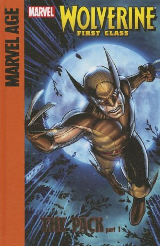 9781614791782: The Pack, Part 1 (Marvel Age Wolverine First Class)