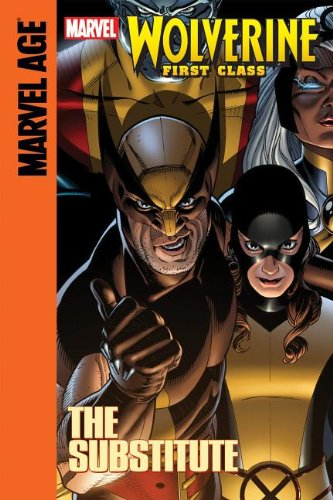 9781614791812: The Substitute (Marvel Age Wolverine First Class)