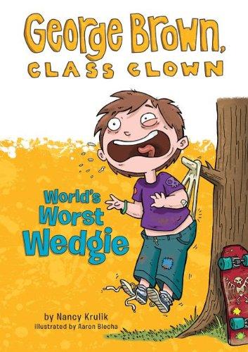9781614792246: World's Worst Wedgie (George Brown, Class Clown)