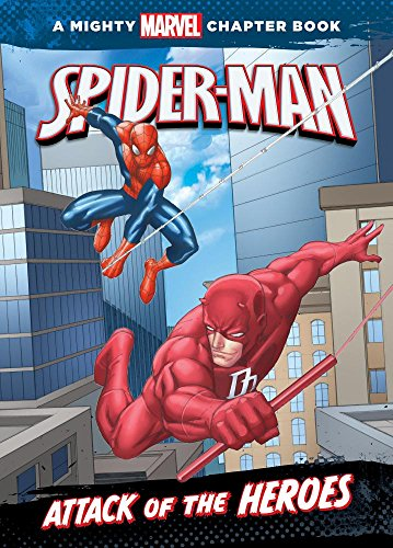 9781614794820: Spider-Man: Attack of the Heroes (Mighty Marvel Chapter Books)