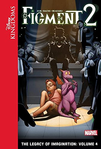 9781614795841: Figment 2: The Legacy of Imagination: Volume 4 (Disney Kingdoms: Figment Set 2)