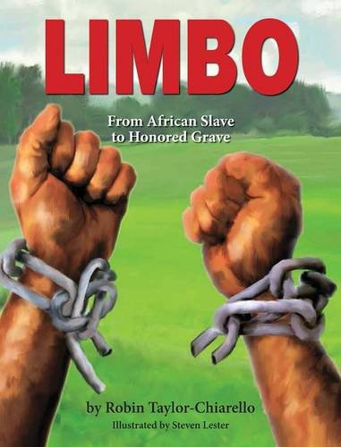 Limbo, From African Slave to Honored Grave: Robin Taylor-Chiarello
