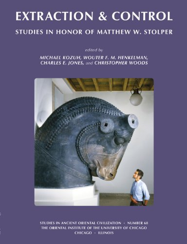 9781614910015: Extraction & Control: Studies in Honor of Matthew W. Stolper (Studies in Ancient Oriental Civilization)