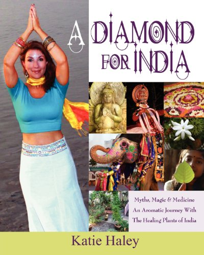 9781614930211: A Diamond for India, Myths, Magic, Medicine An Aromatic Journey with the Healing Plants of India