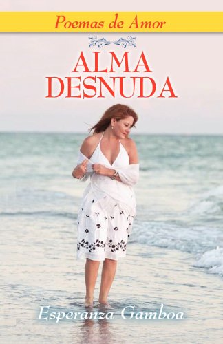 9781614930273: ALMA DESNUDA, Poemas de Amor (Spanish Edition)