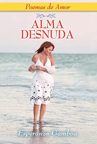 9781614930464: ALMA DESNUDA, Poemas de Amor (Spanish Edition)