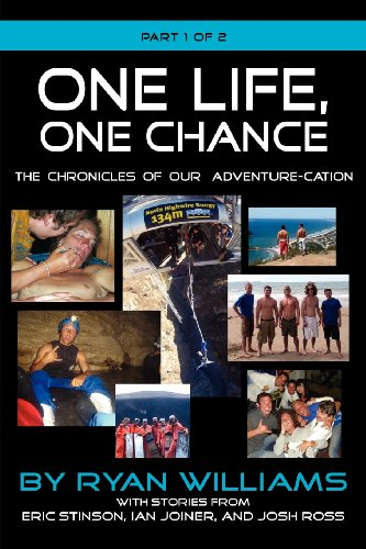 9781614930679: One Life, One Chance, the Chronicles of Our Adventure-Cation -Part 1 of 2