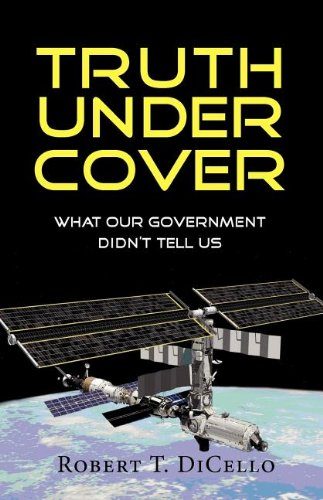 9781614930976: Truth Under Cover, What Our Government Didn't Tell Us