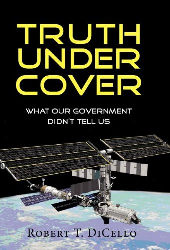 9781614930983: Truth Under Cover, What Our Government Didn't Tell Us