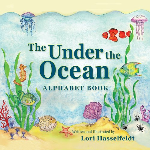 The Under the Ocean Alphabet Book: Hasselfeldt, Lori