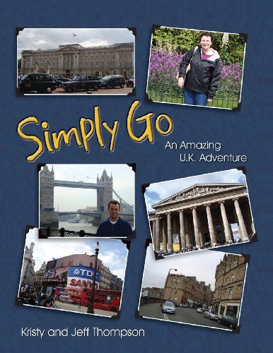 Simply Go, an Amazing U.K. Adventure: Kristy Thompson