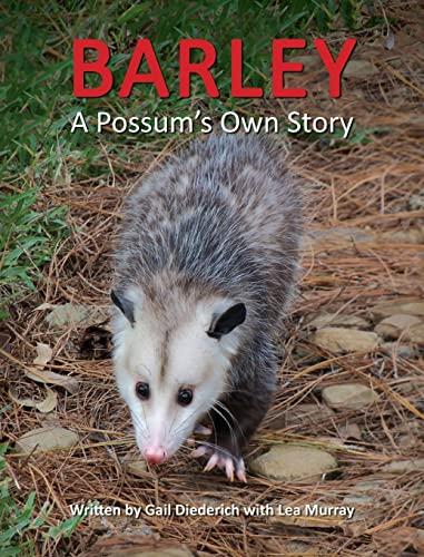 9781614932741: Barley, A Possum's Own Story