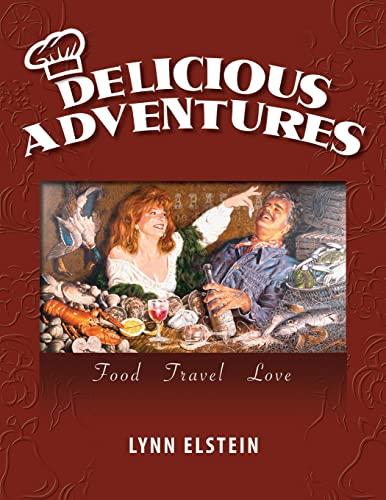 9781614933502: Delicious Adventures, Food - Travel - Love