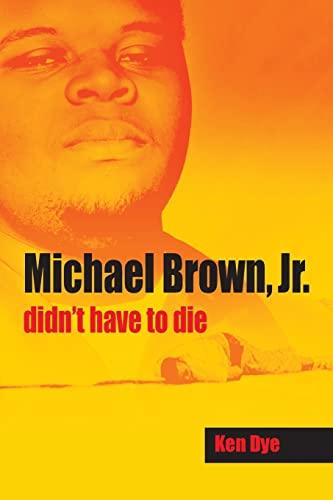 9781614933823: Michael Brown, Jr. didn't have to die