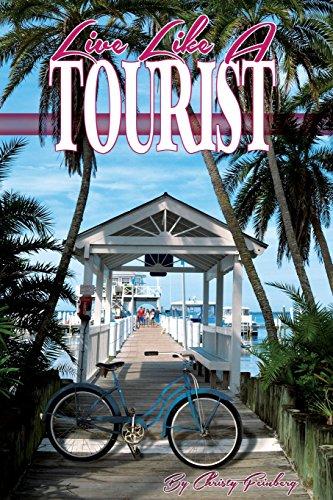 9781614934134: Live Like A Tourist