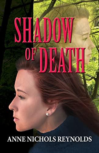 Shadow of Death: Anne Nichols Reynolds