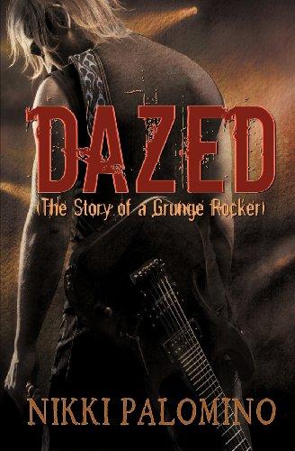 9781614956488: Dazed: The Story of a Grunge Rocker (The Dazed Series #1)