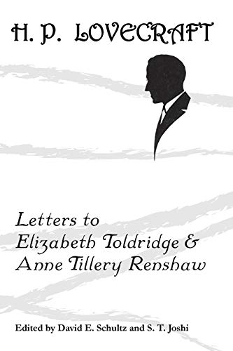 Letters to Elizabeth Toldridge and Anne Tillery Renshaw: H. P. Lovecraft