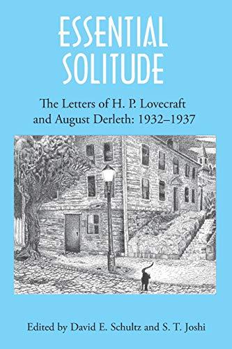 Essential Solitude: The Letters of H. P. Lovecraft and August Derleth, Volume 2: Derleth, August, ...