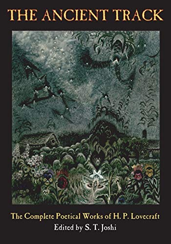 9781614980704: The Ancient Track: The Complete Poetical Works of H. P. Lovecraft
