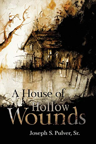 A House of Hollow Wounds: Pulver, Joseph S.