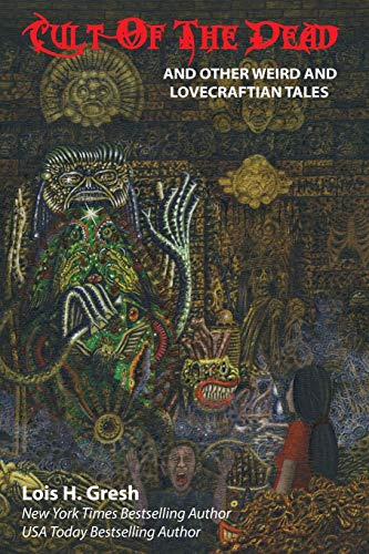 9781614981305: Cult of the Dead and Other Weird and Lovecraftian Tales