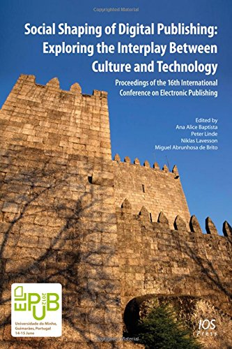 Social Shaping of Digital Publishing: Exploring the Interplay Between Culture and Technology: A. A....
