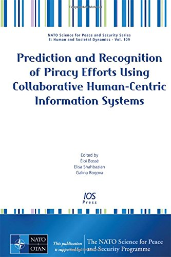 Prediction and Recognition of Piracy Efforts Using Collaborative Human-Centric Information Systems ...