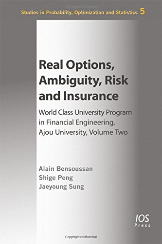 Real Options, Ambiguity, Risk and Insurance: World Class University Program in Financial ...