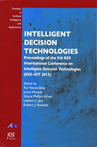 Intelligent Decision Technologies (Frontiers in Artificial Intelligence and Applications): Gloria ...