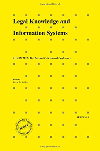 Legal Knowledge and Information Systems: JURIX 2013: The Twenty-Sixth Annual Conference (Frontiers ...