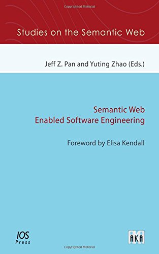 Semantic Web Enabled Software Engineering (Studies on the Semantic Web): Jeff Z. Pan; Zhao; Y