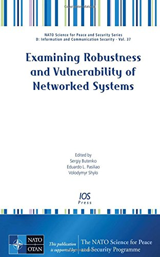 Examining Robustness and Vulnerability of Networked Systems (NATO Science for Peace and Security ...