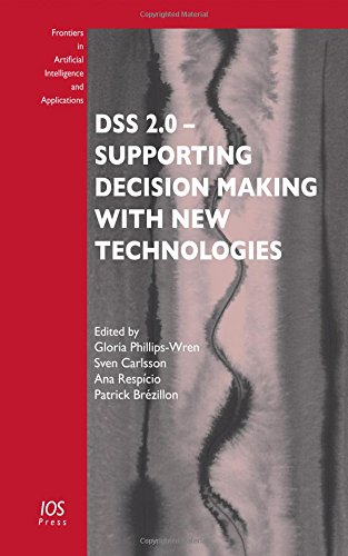 DSS 2.0 - Supporting Decision Making with New Technologies (Frontiers in Artificial Intelligence ...