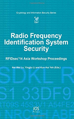 Radio Frequency Identification System Security: RFIDsec14 Asia Workshop Proceedings (Cryptology and...
